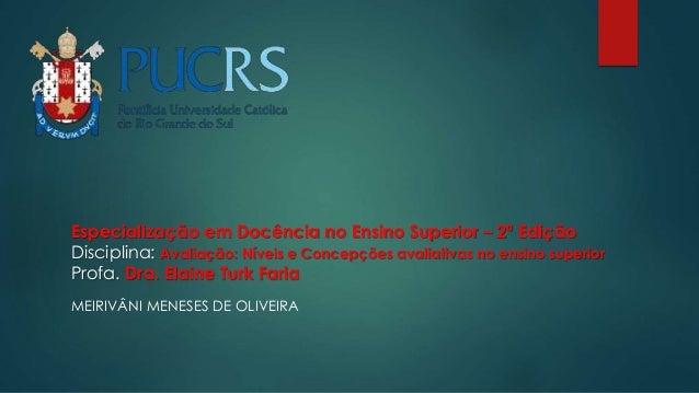 Especialização em Docência no Ensino Superior – 2ª Edição Disciplina: Avaliação: Níveis e Concepções avaliativas no ensino...