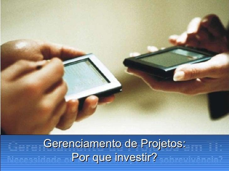 Especialização em gerenciamento de projetos   por que investir - bh - 20out2010