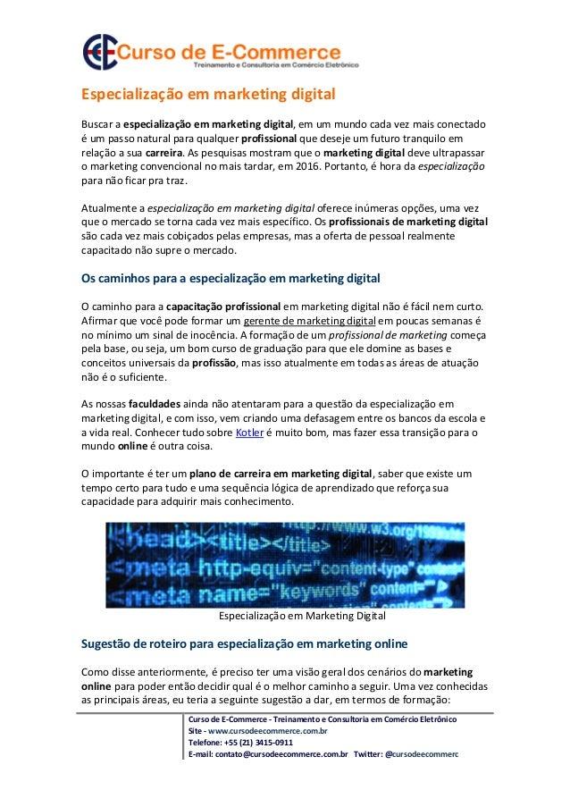 Especialização em marketing digitalBuscar a especialização em marketing digital, em um mundo cada vez mais conectadoé um p...