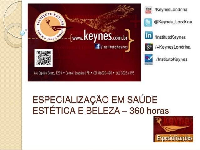 ESPECIALIZAÇÃO EM SAÚDE ESTÉTICA E BELEZA – 360 horas