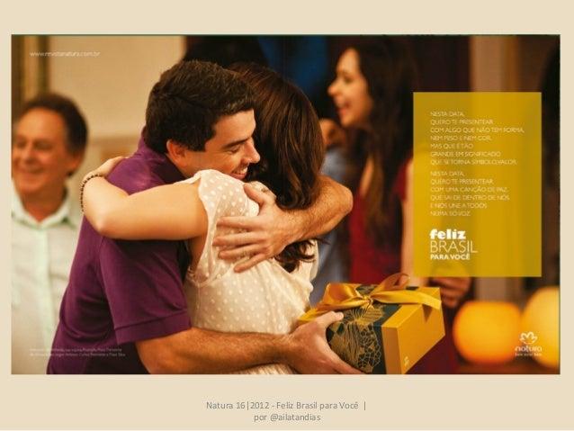 Natura 16|2012 - Feliz Brasil para Você |           por @ailatandias