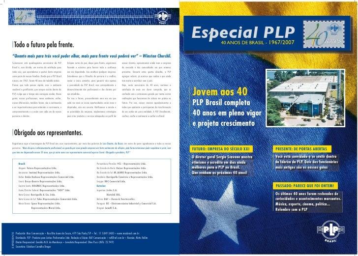 Especial PLP     40 ANOS DE BRASIL - 1967/2007Jovem aos 40PLP Brasil completa40 anos em pleno vigore projeta crescimentoFU...