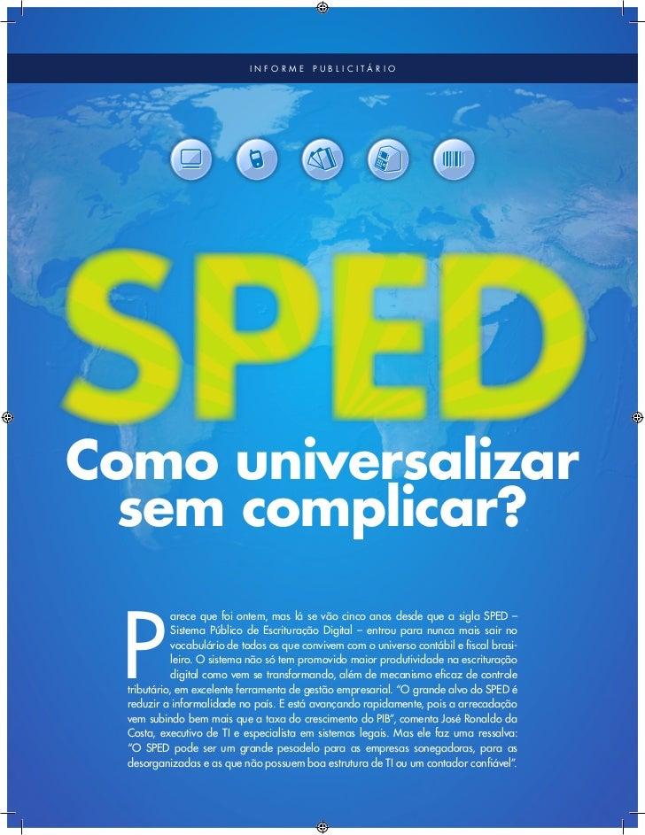 informe       publicitárioComo universalizar  sem complicar? P             arece que foi ontem, mas lá se vão cinco anos d...
