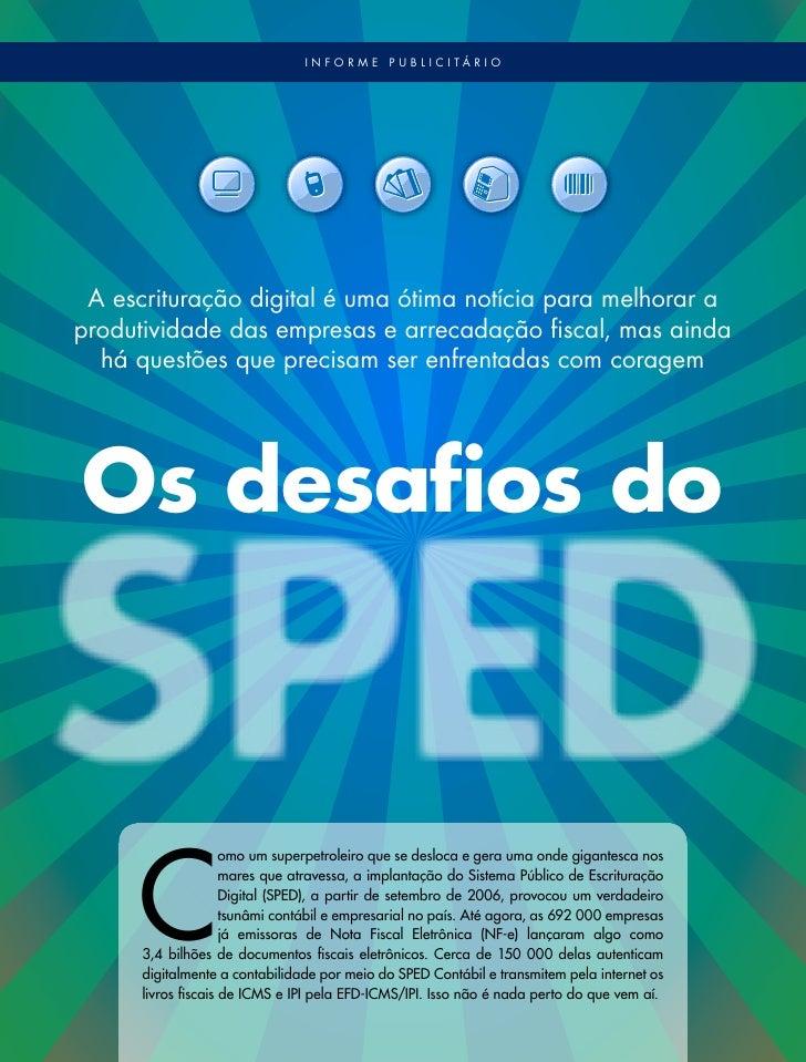 informe       publicitário A escrituração digital é uma ótima notícia para melhorar aprodutividade das empresas e arrecada...