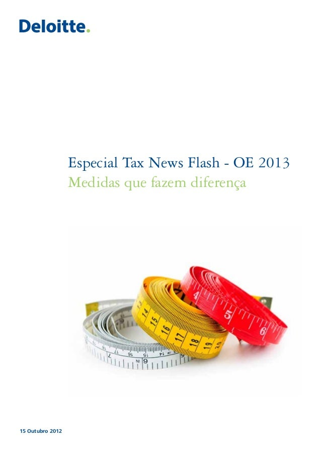 Especial Tax News Flash - OE 2013                  Medidas que fazem diferença15 Outubro 2012