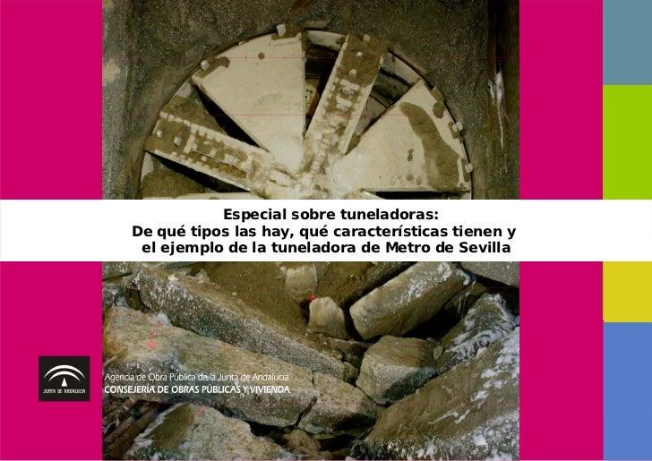 Especial sobre tuneladoras:De qué tipos las hay, qué características tienen y el ejemplo de la tuneladora de Metro de Sevi...