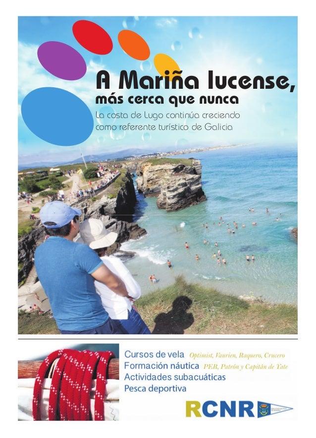 .  A Mariña lucense, más cerca que nunca  La costa de Lugo continúa creciendo como referente turístico de Galicia