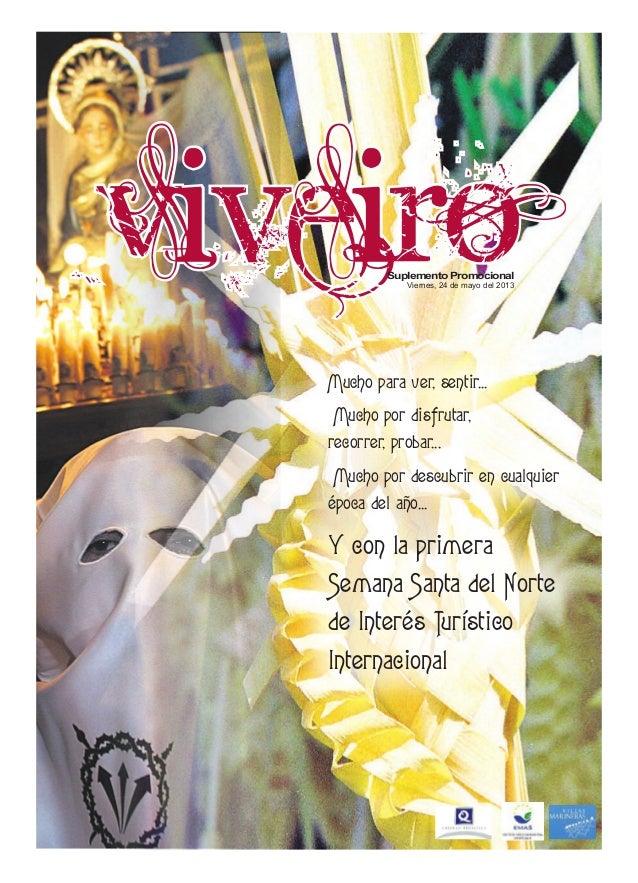 .  Viveiro Suplemento Promocional Viernes, 24 de mayo del 2013  Mucho para ver, sentir... Mucho por disfrutar, recorrer, p...