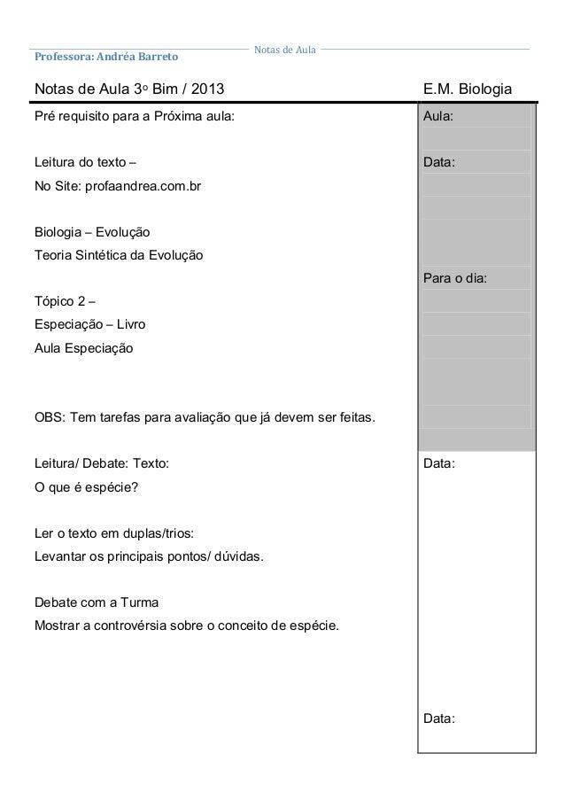 Notas de Aula Professora: Andréa Barreto Notas de Aula 3o Bim / 2013 E.M. Biologia Pré requisito para a Próxima aula: Leit...