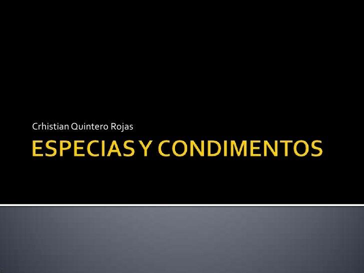 ESPECIAS Y CONDIMENTOS<br />Crhistian Quintero Rojas<br />
