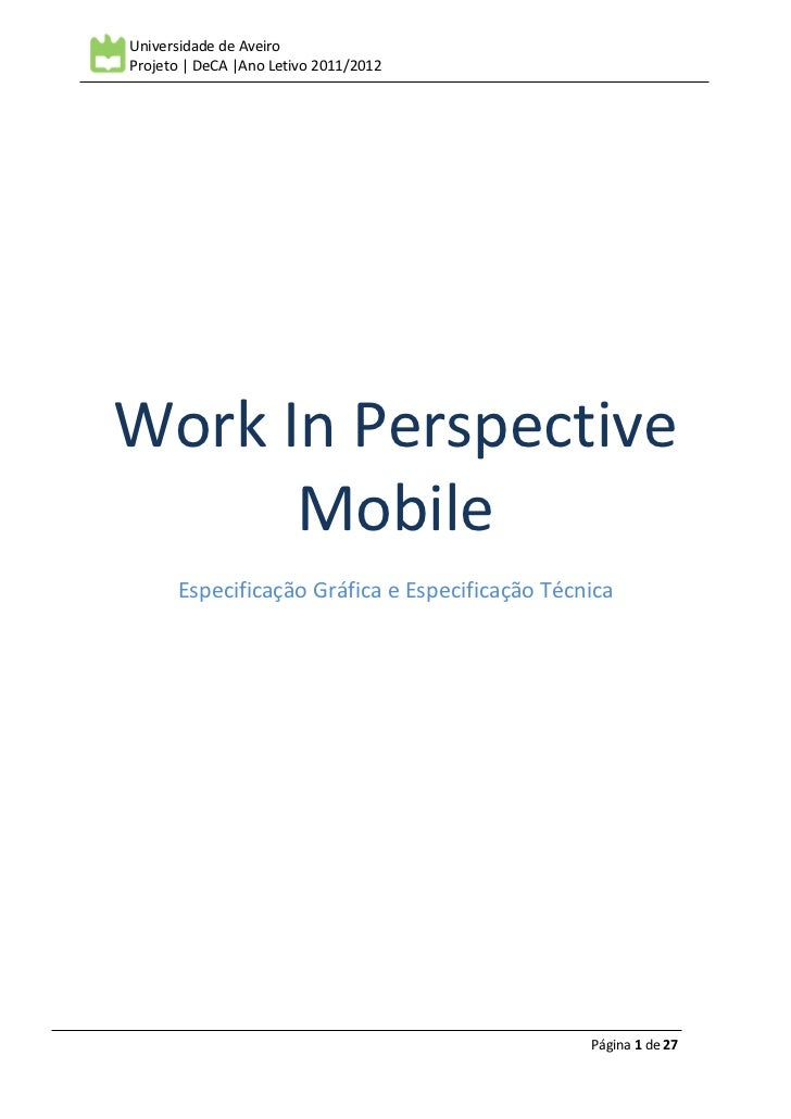 Universidade de AveiroProjeto | DeCA |Ano Letivo 2011/2012Work In Perspective      Mobile      Especificação Gráfica e Esp...