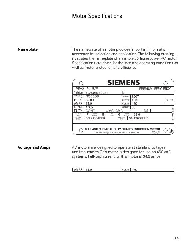 Motor SpecificationsNameplate          The nameplate of a motor provides important information                   necessary...