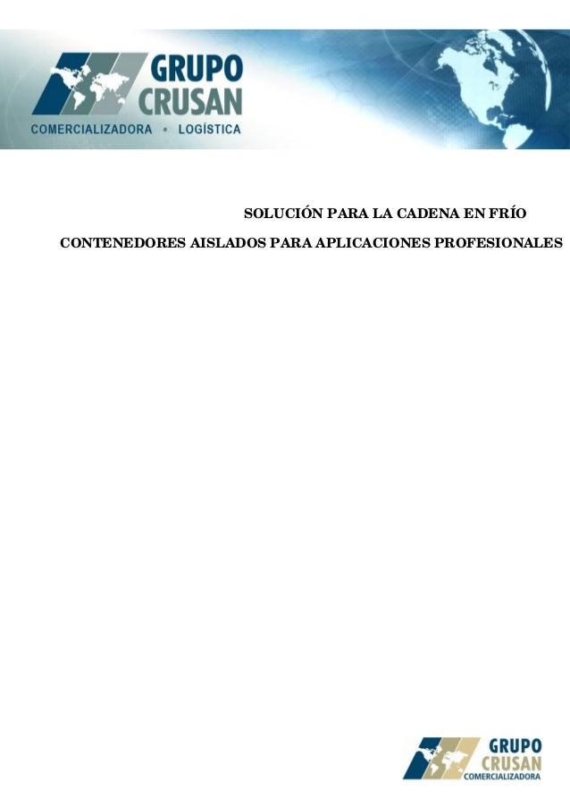 CONTENEDORESAISLADOSPARAAPLICACIONESPROFESIONALES SOLUCIÓNPARALACADENAENFRÍO