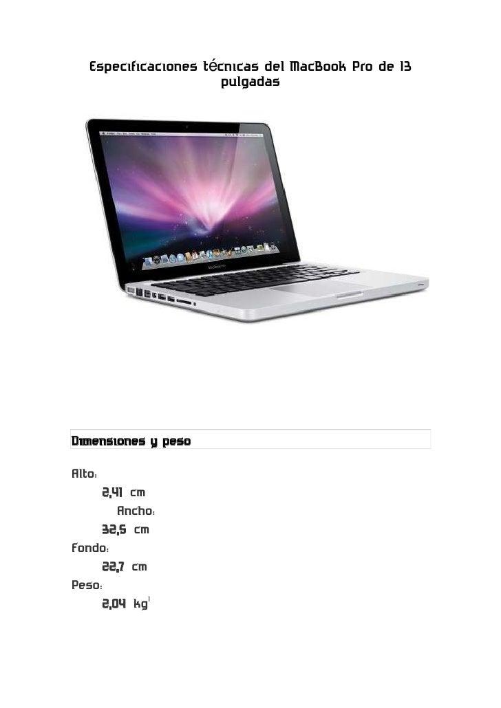 Especificaciones técnicas del MacBook Pro de 13 pulgadas<br />11430027940000<br />Dimensiones y peso<br />Alto:<br />2,41...