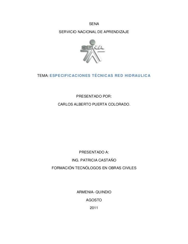 SENA        SERVICIO NACIONAL DE APRENDIZAJETEMA: ESPECIFICACIONES TÉCNICAS RED HIDRAULICA                PRESENTADO POR: ...