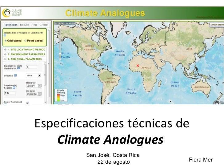 Especificaciones técnicas de    Climate Analogues         San José, Costa Rica             22 de agosto       Flora Mer