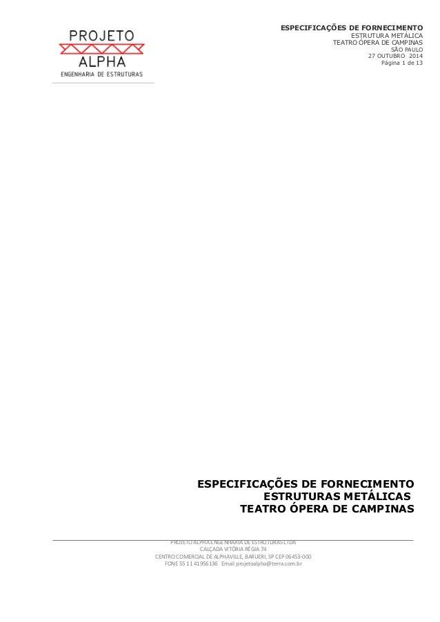 ESPECIFICAÇÕES DE FORNECIMENTO ESTRUTURA METÁLICA TEATRO ÓPERA DE CAMPINAS SÃO PAULO 27 OUTUBRO 2014 Página 1 de 13 ESPECI...