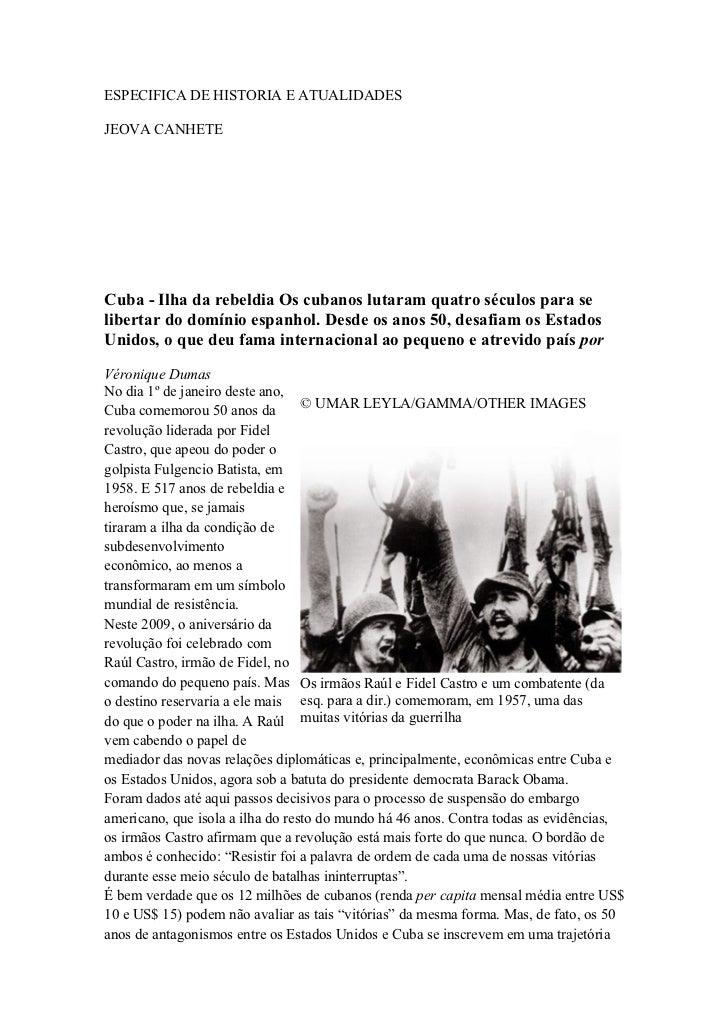 ESPECIFICA DE HISTORIA E ATUALIDADESJEOVA CANHETECuba - Ilha da rebeldia Os cubanos lutaram quatro séculos para selibertar...