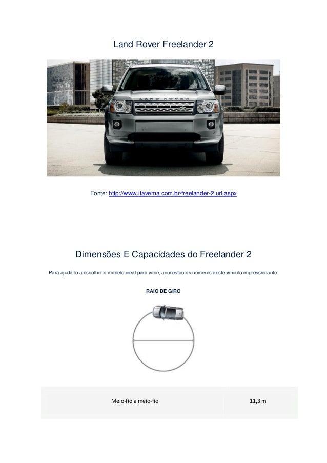 Land Rover Freelander 2                  Fonte: http://www.itavema.com.br/freelander-2.url.aspx           Dimensões E Capa...