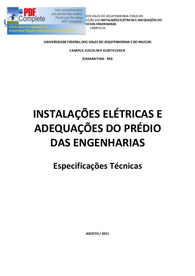 UNIVERSIDADE FEDERAL DOS VALES DO JEQUITINHONHA E MUCURI ESPECIFICAÇÃO TECNICA PARA CONSTRUÇÃO DAS INSTALAÇÕES ELÉTRICAS E...