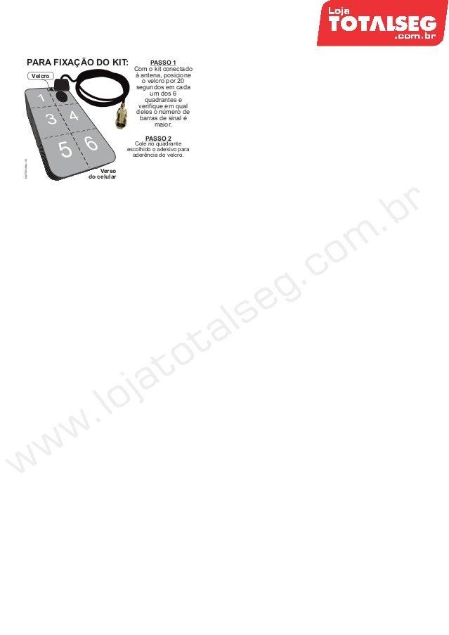 PASSO 1Com o kit conectadoà antena, posicioneo velcro por 20segundos em cadaum dos 6quadrantes everifique em qualdeles o n...