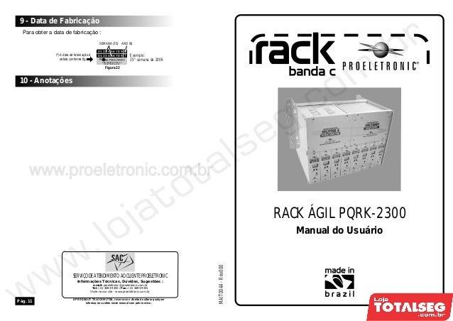 RACK ÁGIL PQRK-2300MAIT0044-Rev000Manual do UsuárioInformações Técnicas, Dúvidas, Sugestões :e-mail: proeletronic@proeletr...
