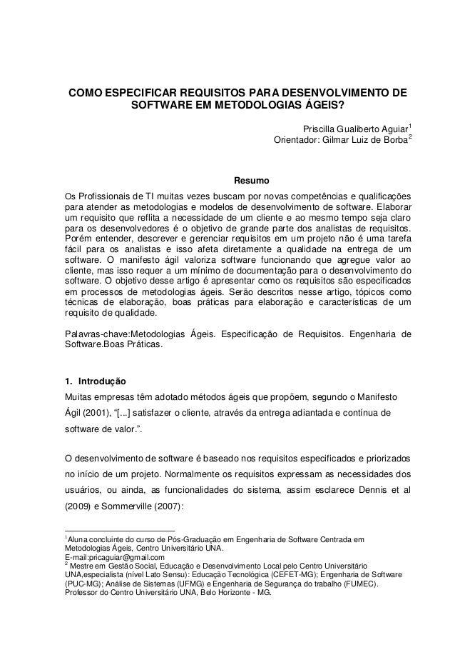 COMO ESPECIFICAR REQUISITOS PARA DESENVOLVIMENTO DE SOFTWARE EM METODOLOGIAS ÁGEIS? Priscilla Gualiberto Aguiar 1 Orientad...