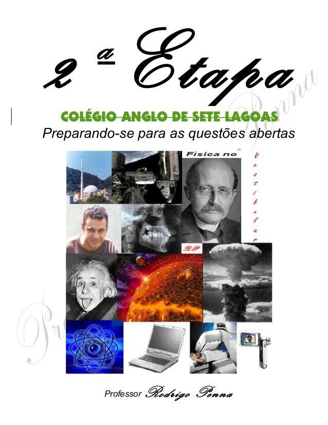 2 a EtapaCOLÉGIO ANGLO DE SETE LAGOAS Preparando-se para as questões abertas Professor Rodrigo Penna