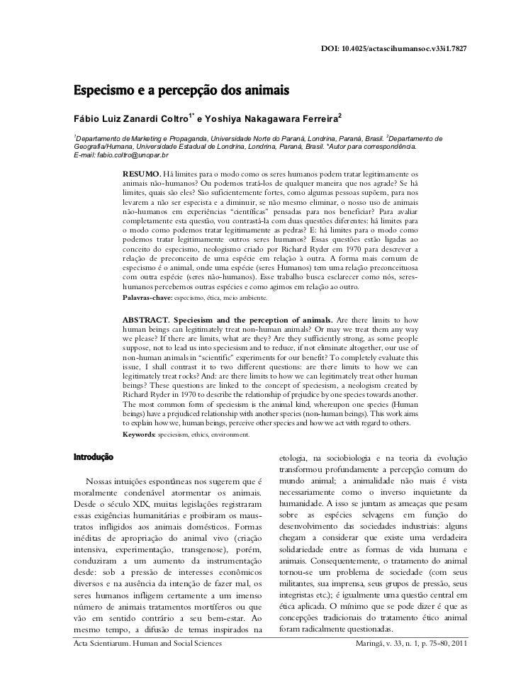DOI: 10.4025/actascihumansoc.v33i1.7827Especismo e a percepção dos animaisFábio Luiz Zanardi Coltro1* e Yoshiya Nakagawara...
