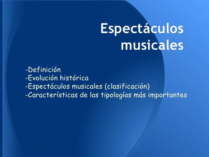 Espectaculos musicales 1 for Definicion de espectaculo