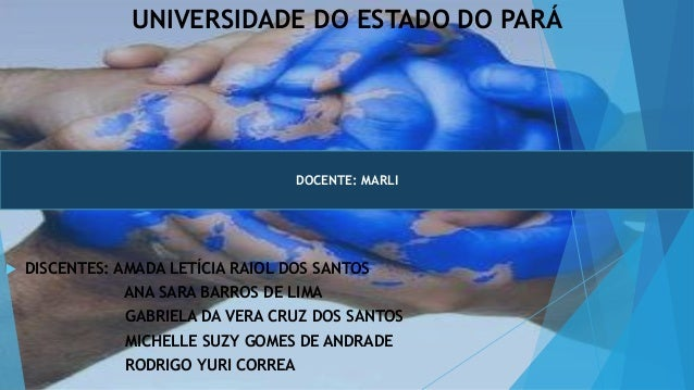 UNIVERSIDADE DO ESTADO DO PARÁ  DISCENTES: AMADA LETÍCIA RAIOL DOS SANTOS ANA SARA BARROS DE LIMA GABRIELA DA VERA CRUZ D...