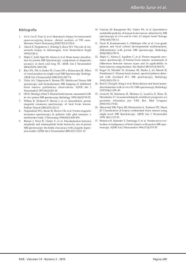 Alberto Surur et al.  Bibliografía 1.  2.  3.  4.  5.  6. 7.  8.  9.  Yu X, Liu Z, Tian Z, et al. Stereotactic biopsy for ...