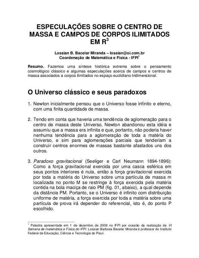 ESPECULAÇÕES SOBRE O CENTRO DE    MASSA E CAMPOS DE CORPOS ILIMITADOS                  EM R3                 Lossian B. Ba...