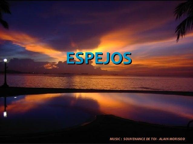 ESPEJOSESPEJOS MUSIC : SOUVENANCE DE TOI - ALAIN MORISODMUSIC : SOUVENANCE DE TOI - ALAIN MORISOD