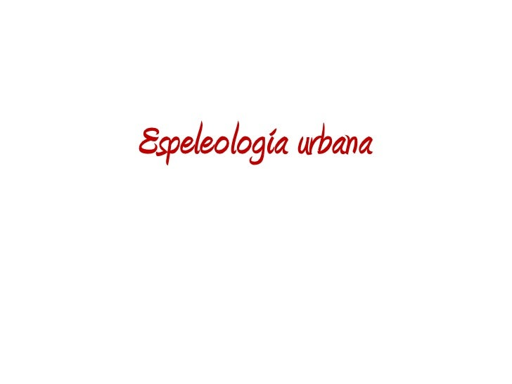 Espeleología urbana