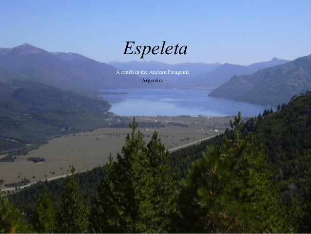 EspeletaA ranch in the Andean Patagonia          - Argentina -