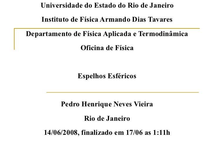 Universidade do Estado do Rio de Janeiro Instituto de Física Armando Dias Tavares Departamento de Física Aplicada e Termod...