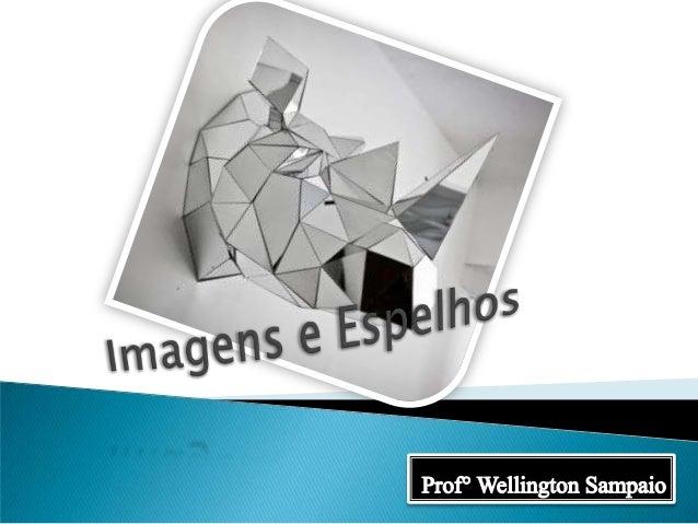  Imagem Real  Feixe Cônico Convergente  Imagem invertida  Projetada em um anteparo
