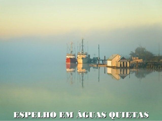 ESPELHO EM ÁGUAS QUIETAS