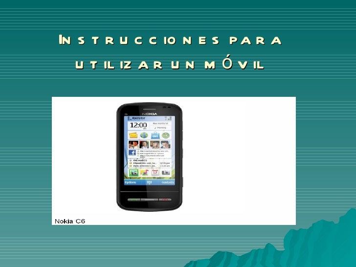 Instrucciones para utilizar un móvil