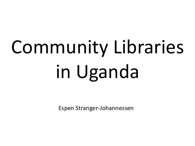 Community Libraries   in Uganda     Espen Stranger-Johannessen