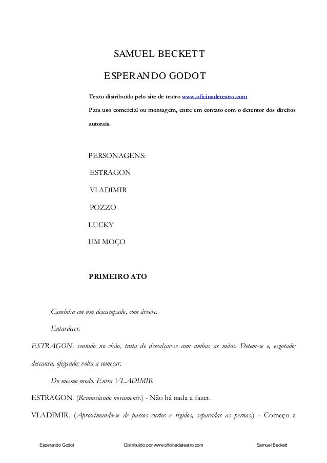 SAMUEL BECKETT ESPERANDO GODOT Texto distribuído pelo site de teatro www.oficinadeteatro.com Para uso comercial ou montage...