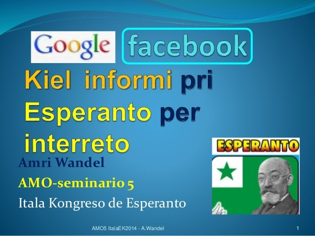 Amri Wandel  AMO-seminario 5  Itala Kongreso de Esperanto  AMO5 ItalaEK2014 - A.Wandel 1