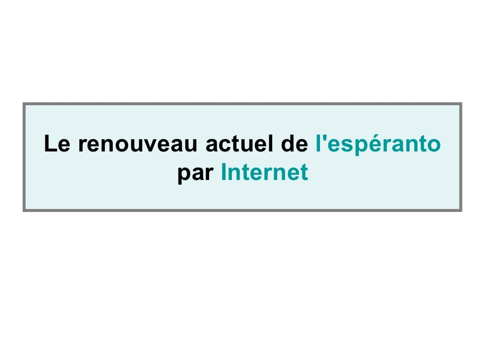 Le renouveau actuel de l'espéranto           par Internet