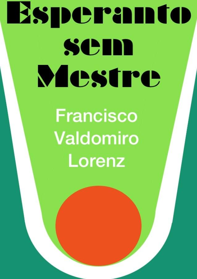 E M Francisco Valdomiro Lorenz FEB - Federação Espírita Brasileira