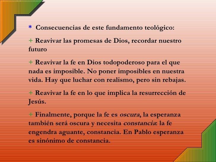 *  Consecuencias de este fundamento teológico: +  Reavivar las promesas de Dios, recordar nuestro futuro  +  Reavivar la f...