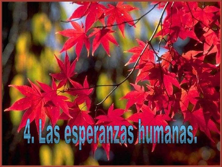4. Las esperanzas humanas.