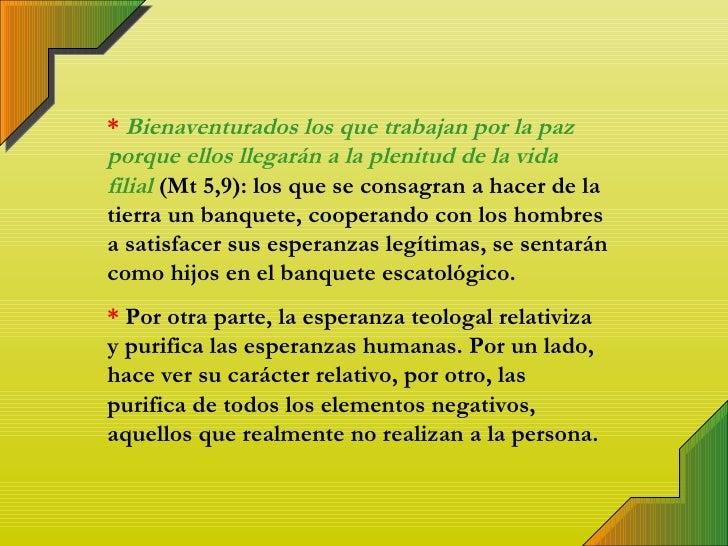 *   Bienaventurados los que trabajan por la paz porque ellos llegarán a la plenitud de la vida filial   (Mt 5,9): los que ...