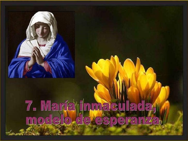 7. María inmaculada, modelo de esperanza.