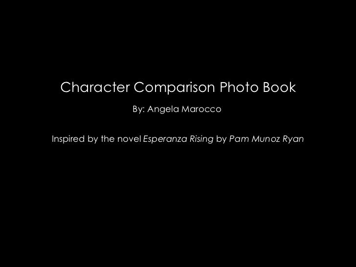 Character Comparison Photo Book By: Angela Marocco   Inspired by the novel  Esperanza Rising  by  Pam Munoz Ryan